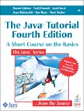 The Java Tutorial: A Short Course On The Basics (JavaSeries)