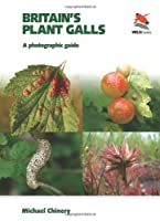 Britain's Plant Galls: A Photographic Guide (Britain's Wildlife)
