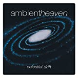 Ambient Heaven-Celestial Drift