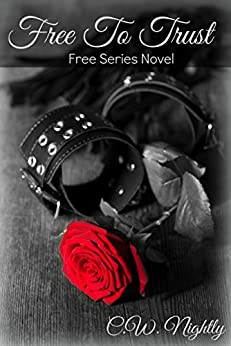 Free To Trust (Book 2 in The Free Series) by [Nightly, C.W.]