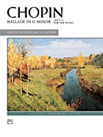 Chopin Ballade in G Minor: Opus 23 for the Piano (Alfred Masterwork Edition)