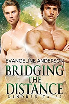 Bridging the Distance: A Kindred Tales Novel (Brides of the Kindred) by [Anderson, Evangeline]