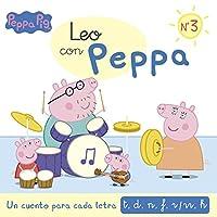 Leo con Peppa 3. Un cuento para cada letra, t, d, n, f, r-rr, h