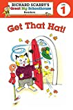 Get That Hat! (Richard Scarry's Great Big Schoolhouse Readers, Level 1)