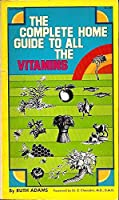 Complete Home Guide to All the Vitamins