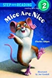 Mice Are Nice (Step into Reading)