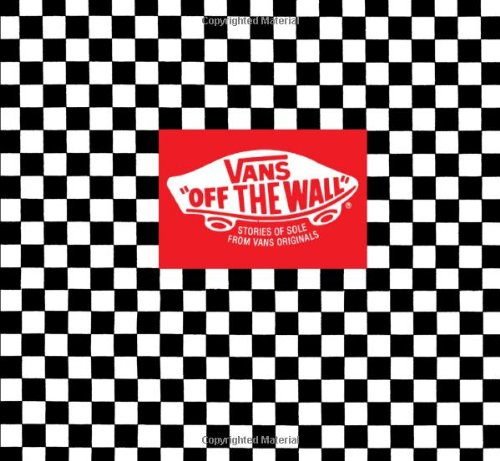 Vans: Off the Wall: Stories of...