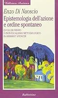 Epistemologia dell'azione e ordine spontaneo. Evoluzionismo ed individualismo metodologico in Herbert Spencer