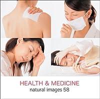 natural images Vol.58 HEALTH & MEDICINE