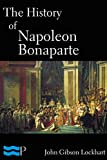 The History of Napoleon Bonaparte (English Edition)
