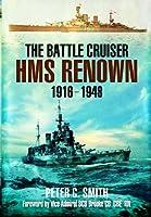 The Battle-Cruiser HMS Renown 1916-1948