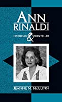 Ann Rinaldi: Historian and Storyteller (Scarecrow Studies in Young Adult Literature Series, 2)