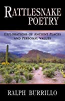 Rattlesnake Poetry: Explorations of Ancient Places and Personal Values