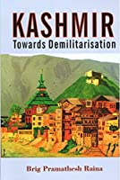 Kashmir: Towards Demilitarisation