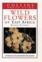 Wild Flowers of East Africa (Collins Photo Guide)