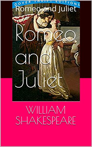 Romeo and Juliet: Romeo and Juliet (English Edition)