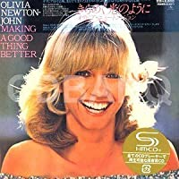 Making a Good Thing Better by Olivia Newton-John (2010-10-19)