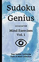 Sudoku Genius Mind Exercises Volume 1: Paso Robles, California State of Mind Collection