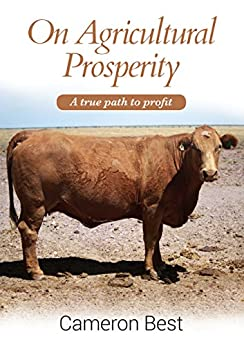 On Agricultural Prosperity: A true path to profit (The issues of today through the lens of the past Book 1) by [Best, Cameron]