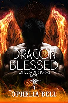 Dragon Blessed: An Immortal Dragons Novel by [Bell, Ophelia]