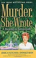 A Slaying in Savannah (Murder She Wrote) by Jessica Fletcher Donald Bain(2009-09-01)
