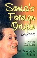 Sonia's Foreign Origin: A Non Issue