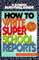 How to Write Super School Reports (School Survival Guides)
