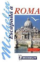 Michelin Escapada Roma (Michelin in Your Pocket)
