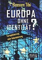Europa ohne Identitaet?: Europaeisierung oder Islamisierung