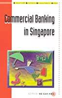 Commercial Banking in Singapore (Singapore Business Development Series)
