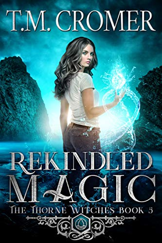 Rekindled Magic (The Thorne Witches Book 5) (English Edition)