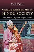 Caste and Kinship in a Modern Hindu Society: The Newar City of Lalitpur, Nepal (Bibliotheca Himalayica Series III)