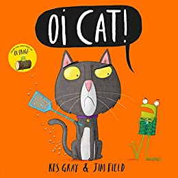 Oi Cat! (Oi Frog and Friends Book 3) by [Gray, Kes]