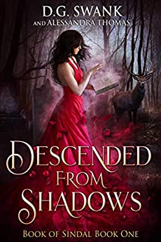 Descended from Shadows: Book of Sindal Book One by [Swank, D.G., Thomas, Alessandra, Grover Swank, Denise]