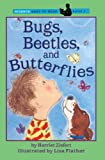 Bugs, Beetles, and Butterflies (Science Easy-to-Read, Level 1)
