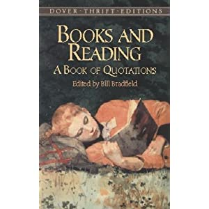 Books and Reading: A Book of Quotations (Dover Thrift Editions)