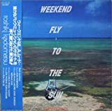WEEKEND FLY TO THE SUN 画像