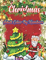 Christmas Adult Color By Numbers: a beautiful colouring book with Christmas designs on a black background, for gloriously vivid colours (Merry Christmas (Christmas designs on a black background)