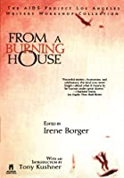From A Burning House: The Aids Project Los Angeles Writers Workshop Collection (Silhouette Special Edition)