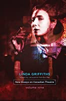 Linda Griffiths (New Essays on Canadian Theatre)