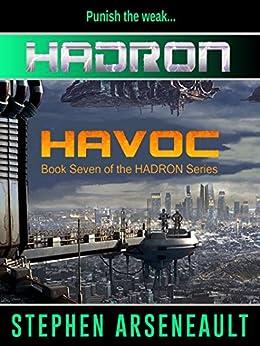 HADRON Havoc by [Arseneault, Stephen]