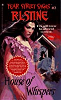 House of Whispers (Fear Street Sagas)