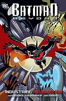 Batman Beyond: Industrial Revolution (Batman Beyond (2011)) by [Beechen, Adam]