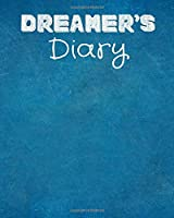Dreamer's Diary: Daily Dream Diary Logbook, Track Your Dreams, Meanings, Symbols, Sleep Tracker Notebook, Great Gift Journal to Family, Friends, and Colleagues, For Birthday, Christmas, Anniversary and Much More, 110 Pages. (Dream Journals)