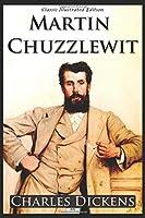 Martin Chuzzlewit (Classic Illustrated Edition)