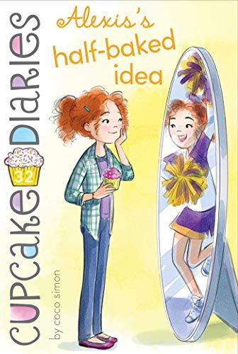 Alexis's Half-Baked Idea (Cupcake Diaries Book 32) (English Edition)