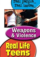 Real Life Teens: Weapons & Violence [DVD] [Import]