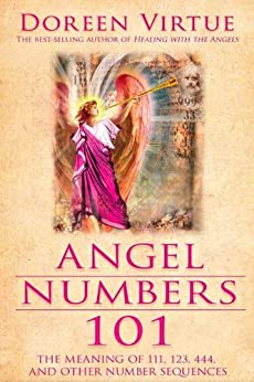 [Virtue, Doreen]のAngel Numbers 101: The Meaning of 111, 123, 444, and Other Number Sequences
