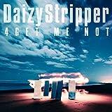 4GET ME NOT / DaizyStripper