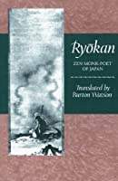 Ryokan: Zen Monk-Poet of Japan (TRANSLATIONS FROM THE ASIAN CLASSICS)